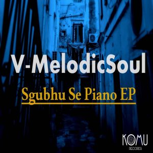 V-MelodicSoul - Haibo Melodic (Late Night Mix), amapiano 2019, amapiano songs, new amapiano music, south africa amapiano mp3, latest sa amapiano