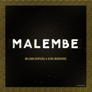 Wilson Kentura & Afro Warriors - Malembe (Original Mix)
