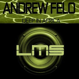 Andrew Felo - Deep In Africa (Original Mix)