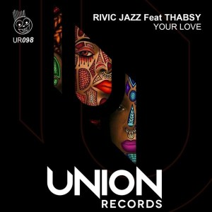 Rivic Jazz feat. Thabsy - Your Love