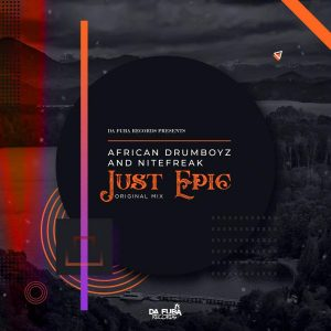 African Drumboyz & Nitefreak - Just Epic (Original Mix)