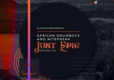 African Drumboyz & Nitefreak - Just Epic (Original Mix)