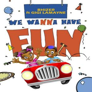 Bhizer - We Wanna Have Fun (feat. Gigi Lamayne), Latest gqom music, gqom tracks, gqom music download, club music, afro house music, mp3 download gqom music