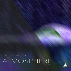 DJ Flaton Fox - Atmosphere EP