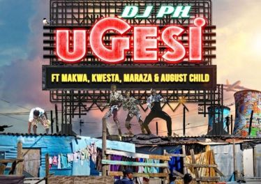 DJ pH - Ugesi (feat. Kwesta, Makwa, Maraza & August Child)