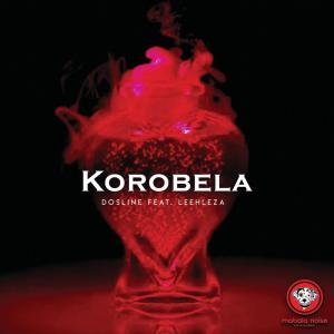 Dosline - Korobela (feat. Leehleza), new amapiano music, amapiano 2019 download, latest amapiano music, sa amapiano songs