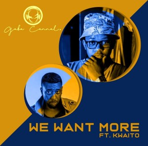 Gaba Cannal Ft. Kwaito - We Want More (Main Mix)