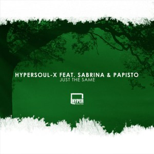 HyperSOUL-X feat. Sabrina & Papisto - Just The Same (Afro HT)
