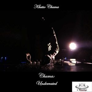 Khutšo Chuma - Chuma: Underrated EP, deep house music, new deep house, sa deep house mp3, deephouse 2019, latest afro deep house music, sa music