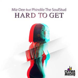 Miz-dee, Phindile The SoulStud - Hard to Get