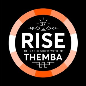 Themba - RISE Radio Show Vol. 37