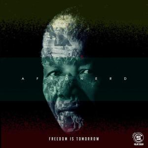 AfroNerd - Freedom Is Tomorrow, new afro house, afro house 2019, latest south african music, sa afro house, house music download