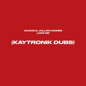 Atjazz & Jullian Gomes - Love Me (Kaytronik's Difibrillator Dub), afro deep, deep house 2019, new deep house music, afro house music download, sa music