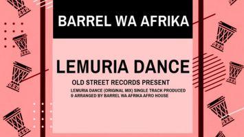 Barrel Wa Afrika - Lemuria Dance (Original Mix)