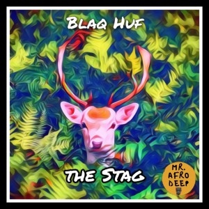 Blaq Huf - The Stag