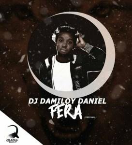 DJ Damiloy Daniel - Fera (Original) Afro House King Afro House, Gqom, Deep House, Soulful