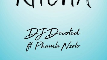DJ Devoted - Khona (feat. Phumla Nzolo)