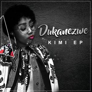 Dukanezwe - Kimi EP