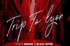 Echo Deep - TRIP TO LYON (Tribute Remake To Black Coffee)