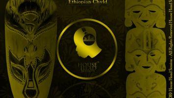 Ethiopian Chyld - Ethnicity (Original Mix)