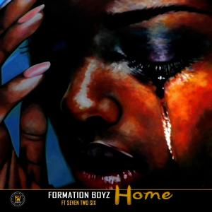 Formation Boyz - Home (feat. SevenTwoSix), new gqom music, gqom 2019, south african gqom songs, afro house music