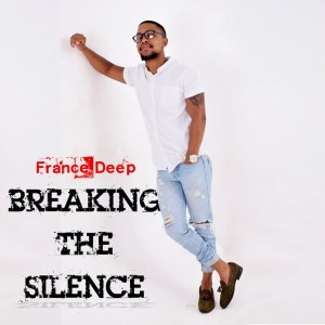 France Deep - Breaking The Silence