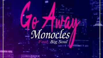 Monocles feat. Big Soul - Go Away (Original Mix)
