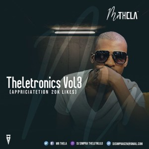 Mr Thela - Theletronics Vol.3 (Appreciation Mix 20K Likes), gqom 2019, gqom mix, south african gqom music