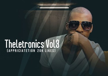 Mr Thela - Theletronics Vol.3 (Appreciation Mix 20K Likes)