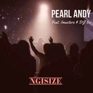 Pearl Andy - Ngisize (feat. Imasterz & DJ Ex) (Extended Mix)