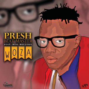 Presh Beat Master - Woza (feat. Miss Mellody)