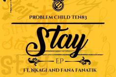 Problem Child Ten83 - Stay EP