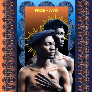 Prou - Ayo, afro house 2019, new afrohouse music, afro tribal house