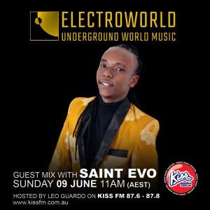Saint Evo - ElectroWorld Underground World Music on Kiss FM Australia