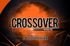 Soultronixx - Crossover (Original Mix)