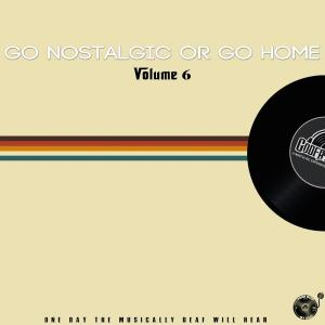 Go Nostalgic Or Go Home, Vol. 6, afro deep house, deep house download, house music download, south african deep house music, deep house 2019, latest deep house music