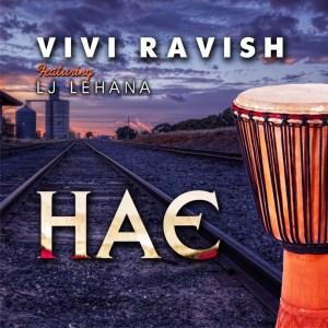 Vivi Ravish - Hae (feat. LJ Lehana)