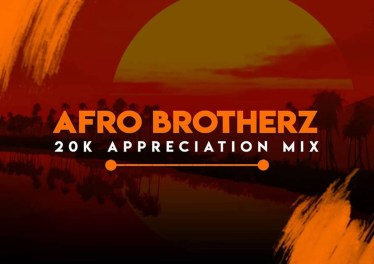 Afro Brotherz - 20K Appreciation Mix, latest house music, deep house tracks, house music download, afrohouse songs, club music, afro house music, new house music south africa, afro deep house, AFROTECH, best house music, african house music