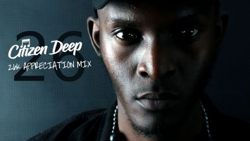 Citizen Deep - 26k Appreciation Mix, afromix, afro house mixtape, afro house 2019, house music download, sa music, za songs, sa afrohouse