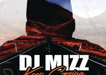 DJ Mizz - Keep Going (feat. J Smallz)