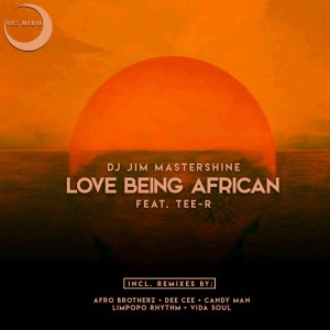 Dj Jim Mastershine Ft. Tee-R - Love Being African (Afro Brotherz Afrikan Mix), mzansi house music downloads, AFROTECH, south african deep house, latest south african house, new sa house music, funky house, new house music 2019, best house music 2019, durban house music, latest house music tracks, dance music, latest sa house music, new music releases