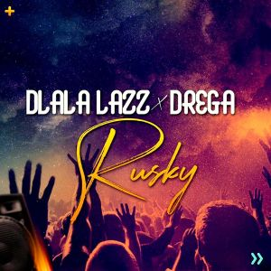 Dlala Lazz x Drega - Rusky, latest gqom music, gqom tracks, gqom music download, club music, afro house music, mp3 download gqom music, gqom music 2019, new gqom songs, south africa gqom music.