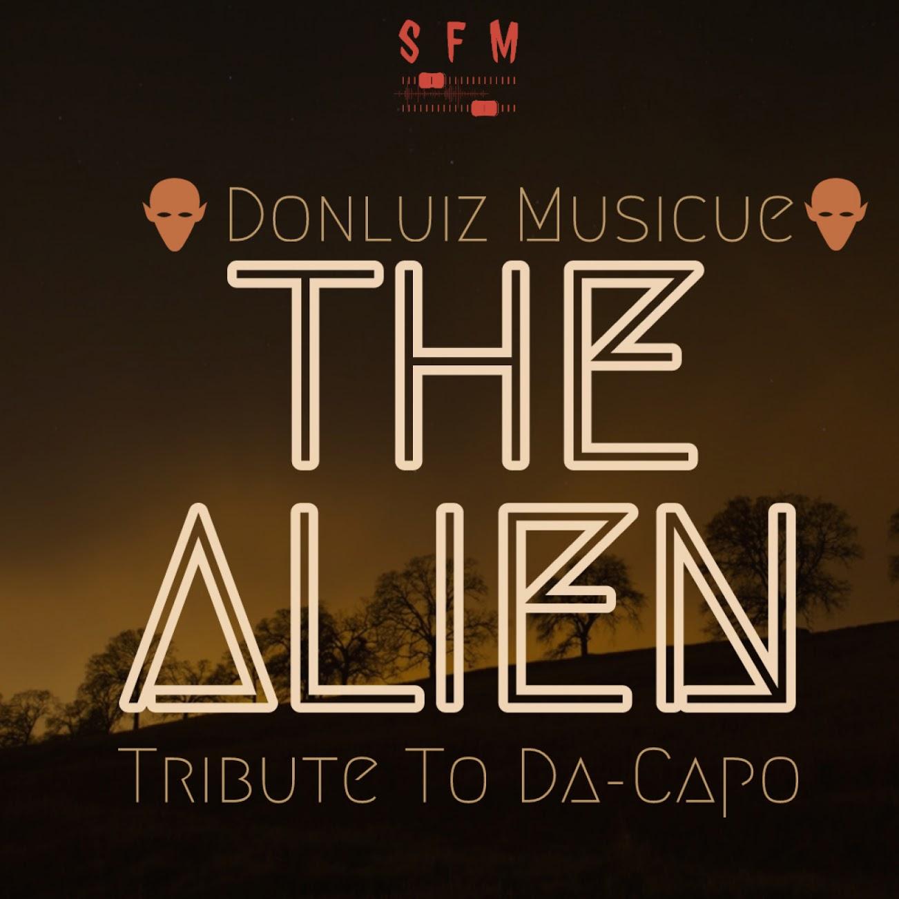 Donluiz Musicue RSA The Alien - Donluiz Musicue (RSA) – The Alien (Tribute to Da Capo)