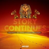 Enosoul, Ed-Ward & Afrika Brothers - Story Continues