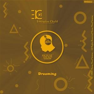 Ethiopian Chyld - Dreaming (Original Mix)