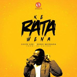Leon Lee & King Monada - Ke Rata Wena mzansi music, durban music, new sa music, latest south african music download