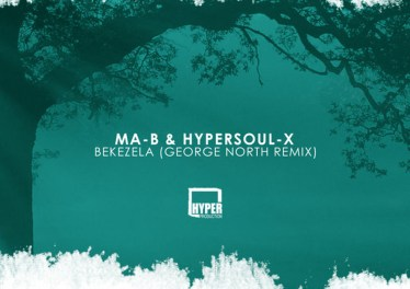 Ma-B & HyperSOUL-X - Bekezela (George North Remix), afro house 2019, south african music, latest afro house music, mp3 download