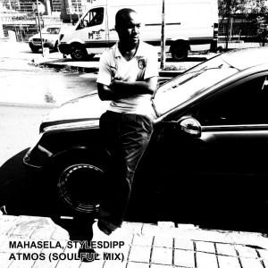 Mahasela & Stylesdipp - Atmos (Soulful Mix)