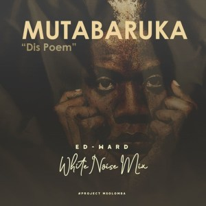 Mutabaruka - Dis Poem (Ed-Ward Remix) Download MP3 • Afro