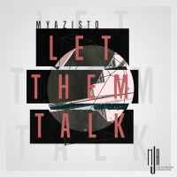 Myazisto - Let Them Talk